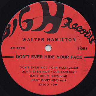 Walter Hamilton / Don't Ever Hide Your Face label
