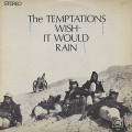 Temptations / Wish It Would Rain