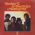 Booker T. &#038; The M.G.'s / Melting Pot