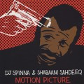 DJ Spinna & Shabaam Sahdeeq / Motion Picture
