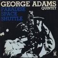 George Adams Quintet / Paradise Space Shuttle