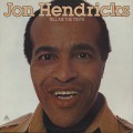 Jon Hendricks / Tell Me The Truth