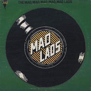 Mad Lads / The Mad, Mad, Mad, Mad, Mad Lads
