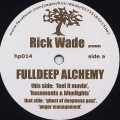 Rick Wade / Fulldeep Alchemy