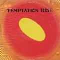 Temptation Rise / S.T.