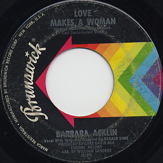 Barbara Acklin / Love Makes A Woman c/w Come And See Me Baby