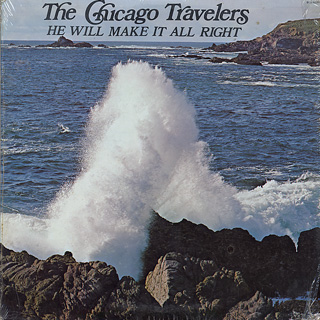 Chicago Travelers / He Will Make It All Right