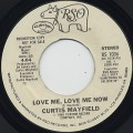 Curtis Mayfield / Love Me, Love Me Now