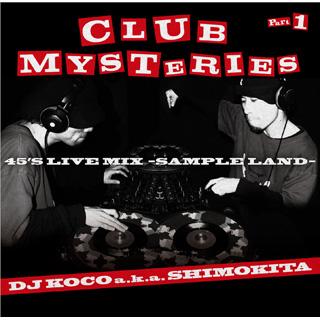 DJ Koco a.k.a. Shimokita / Club Mysteries Part.1