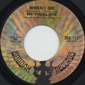 Motherlode / When I Die