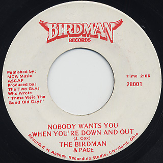 Birdman & Pace / Nobody Knows You When You're Down and Out back