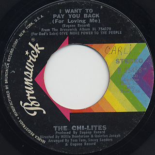 Chi-Lites / I Want To Pay You Back