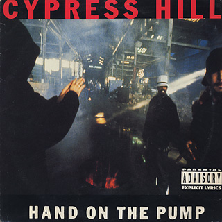 Cypress Hill / Hand On The Pump c/w Real Estate