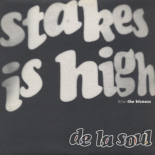 De La Soul / Stakes Is High c/w The Bizness front