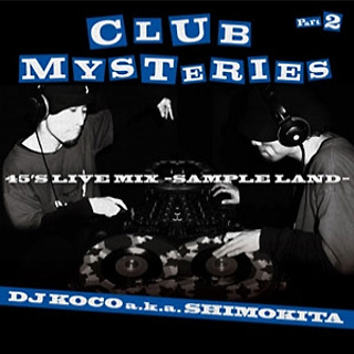 DJ Koco a.k.a. Shimokita / Club Mysteries Part.2