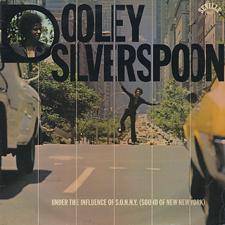 Dooley Silverspoon / Under The Influence Of S.O.N.N.Y.