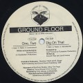 Ground Floor / One,Two c/w Dig On It