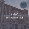 J Dilla / Rebirth Of Detroit Instrumentals