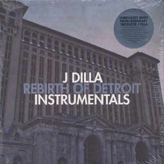 J Dilla / Rebirth Of Detroit Instrumentals