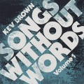 Kev Brown / Songs Without Words Vol. 1