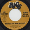 Lou Courtney / What Do You Want Me To Do
