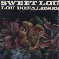 Lou Donaldson / Sweet Lou