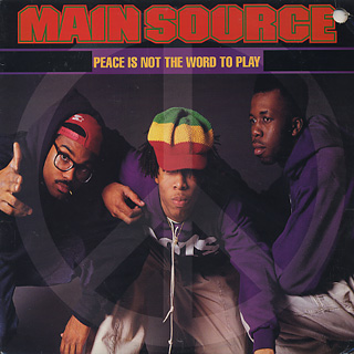 Main Source / Peace Is Not The Word To Play