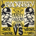 Psycho & Deejay Rip One Vs Iriscience & Deejay Babu / Blackberry Records Presents: On Deadly Ground