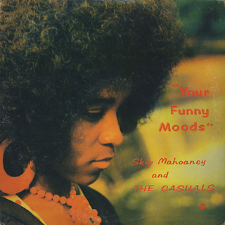 Skip Mahoney and The Casuals / Your Funny Moods Root