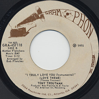 Tony Troutman / I Truly Love you back
