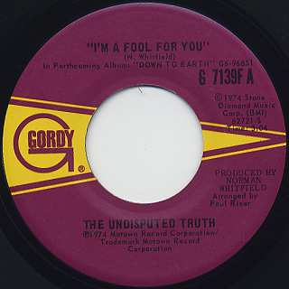 Undisputed Truth / I'm A Fool For You