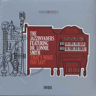 Jazzinvaders Feat Dr. Lonnie Smith / That's What You Say!