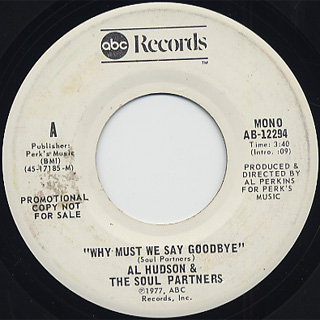 Al Hudson & The Soul Partners / Why Must We Say Goodbye back