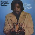 Barry White / I've Got So Much To Give-1