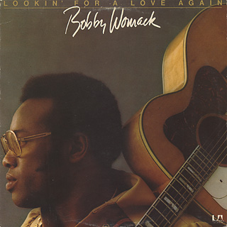 Bobby Womack / Lookin' For A Love Again