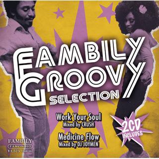 Fambily Groovy Selection / Mixed by CRUSH & DJ JOYMEN