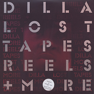 J Dilla / Lost Tapes, Reels + More back