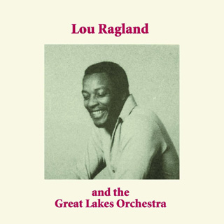 Lou Ragland And The Great Lakes Orchestra / S.T