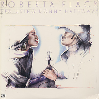 Roberta Flack featuring Donny Hathaway / S.T.