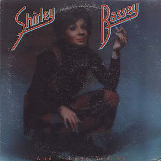 Shirley Bassey / And I Love You So