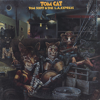 Tom Scott & The L.A. Express / Tom Cat front