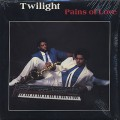 Twilight / Pains Of Love-1