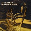 Joe Thomas / Feelin's From Within