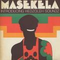 Masekela / Introducing Hedzoleh Soundz