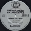 Regiment & Confidence / Yours And Mine