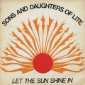 Sons And Daughters Of Life / Let The Sun Shine In