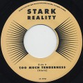 Stark Reality / Too Much Tenderness