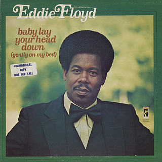 Eddie Floyd / Baby Lay Your Head Down(Gently On My Bed)