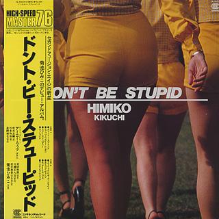Himiko Kikuch / Don't Be Stupid