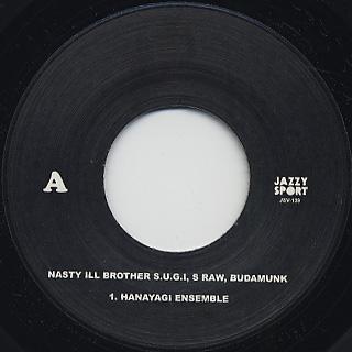 Nasty Ill Brother S.U.G.I, S Raw, BudaMunk / Hanayagi Ensemble